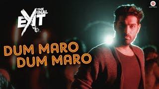 Dum Maro Dum Maro – Neha Kakkar Raftaar – The Final Exit