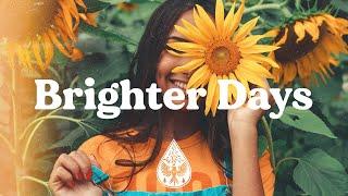 Brighter Days 🌻 - A Hopeful Indie/Pop/Folk Playlist