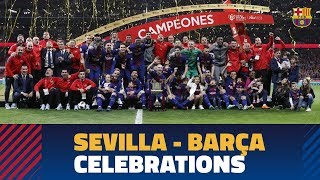 SEVILLA 0-5 BARÇA | Copa del Rey Final celebrations