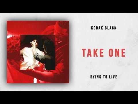 Kodak Black - Take One (Dying To Live)