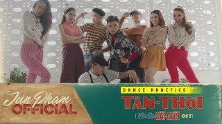 MV Tân Thời (Cô Ba Sài Gòn OST) - Jun Phạm | Dance Practice | Ra mắt 19.11.2017