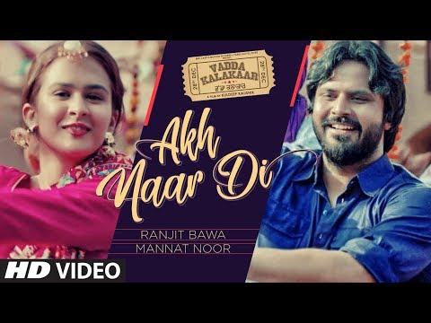 Akh Naar Di: Ranjit Bawa, Mannat Noor - Alfaaz - Vadda Kalakaar
