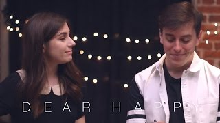 Dear Happy || dodie feat. Thomas Sanders