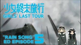 Girls' Last Tour | Ending Episode 5 | The Rain Song