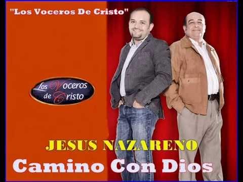 Los Voceros De Cristo  - Jesus Nazareno