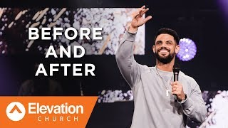 Before And After | Savage Jesus | Pastor Steven Furtick