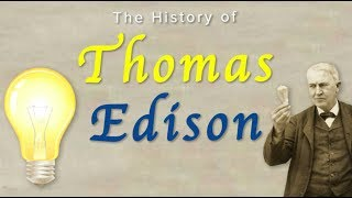The History of Thomas Edison