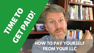 How to Pay Yourself in a Single Member LLC (2019 Update)