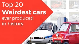 20 of the Weirdest Cars Ever Produced in History | TFN