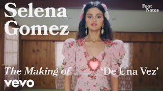 Selena Gomez - The Making of 'De Una Vez' | Vevo Footnotes