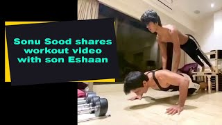 Viral video: Sonu Sood shares workout video with son Eshaa..