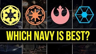 Which Star Wars Faction has the BEST NAVY? | Star Wars Lore