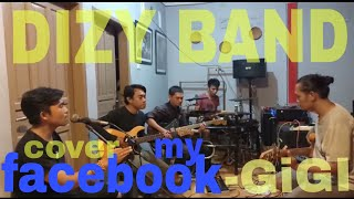 GIGI - MY FACEBOOK ( cover DIZY BAND )