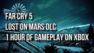 FAR CRY 5 LOST ON MARS DLC FIRST HOUR OF GAMEPLAY