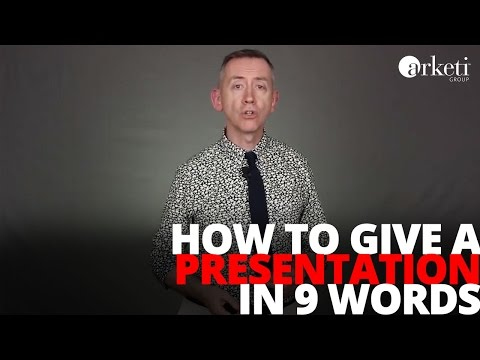 How to Give a Presentation in 9 Words