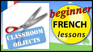Classroom objects in French | Beginner French Lessons for Children