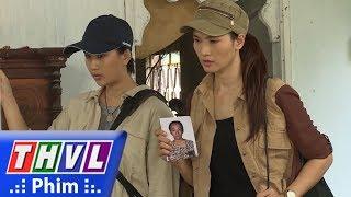 THVL | Tình kỹ nữ - Tập 29[2]: Mai và Phương đi tìm manh mối nhưng bị chủ nhà khó chịu đuổi về