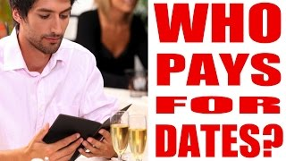 WHO PAYS FOR DINNER? SHOULD A MAN PAY ON A FIRST DATE? | THE REAL TRUTH EXPOSED!!!