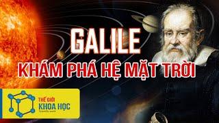 Khám phá hệ mặt trời công trình nghiên cứu vĩ đại của nhà thiên văn học GALILE