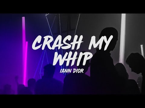 Iann Dior - Crash My Whip (Lyrics)