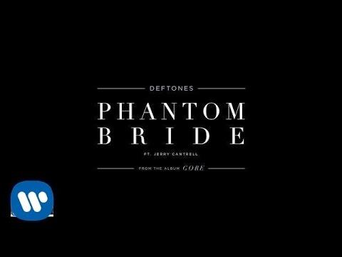 Deftones - Phantom Bride Featuring Jerry Cantrell (Official Audio)