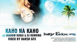 Kaho Na Kaho Remix – Murder – DJ Shadow Dubai