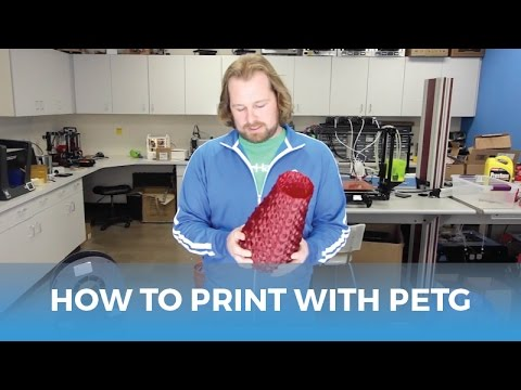 How To Succeed When 3D Printing With PETG