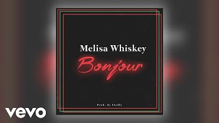 Melisa Whiskey - Bonjour (Official Audio)