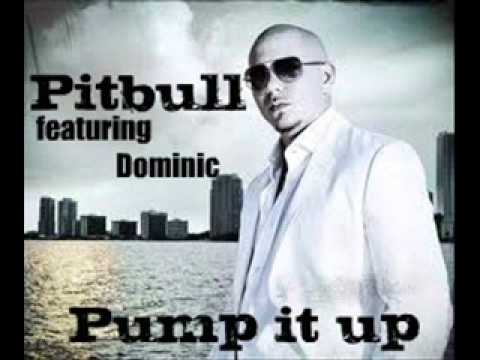 Pitbull - Pump it up ft. Dominic