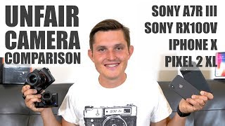 Unfair Camera Comparison - iPhone X vs Pixel 2 XL vs Sony RX100V vs Sony A7R III