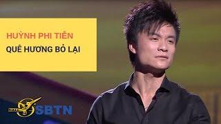 Quê Hương Bỏ Lại   Trình bày: Huỳnh Phi Tiễn   Nhạc: Tô Huyền Vân   Hoà âm: Trúc Sinh