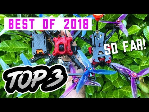 TOP 3 FPV RACE Quads to buy in 2018