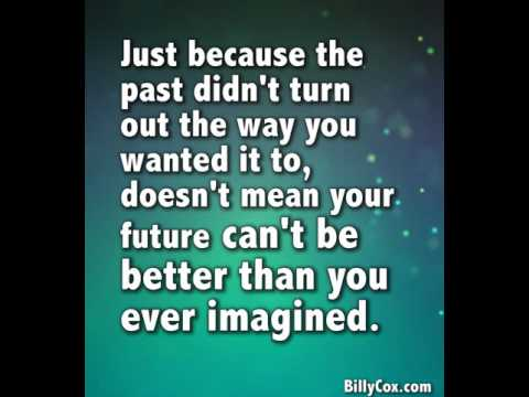 Your Future Can Be Better Than You Imagined - Billy Cox