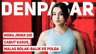 Nora Jrinx SID Cabut Kasus, Malas Bolak-balik ke Polda