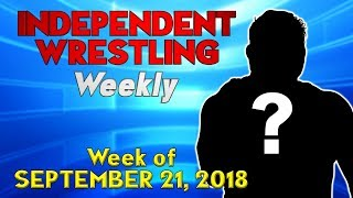 Who Won the Battle of Los Angeles? | Independent Wrestling Weekly (Week of Sep. 21, 2018)