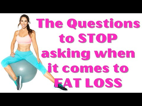 The Questions to STOP asking when it comes to FAT LOSS