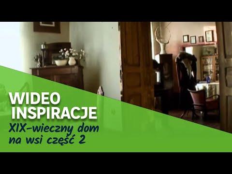 XIX-wieczny dom na wsi część 2 (wideo)