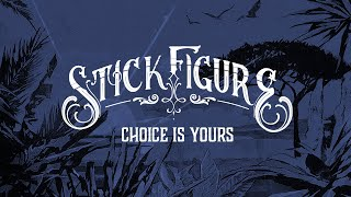 """Stick Figure – """"Choice is Yours"""" (feat. Slightly Stoopid) [Audio]"""