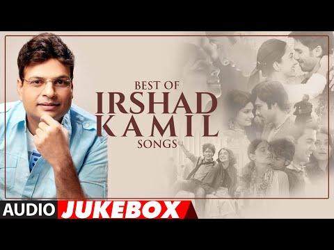 BEST OF IRSHAD KAMIL SONGS - Audio Jukebox   Bollywood Hindi Songs    Love Songs   T-Series
