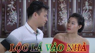Phim hài 2018 - LỘC LÁ VÀO NHÀ - Phim hài mới nhất - Phim hài hay nhất 2018