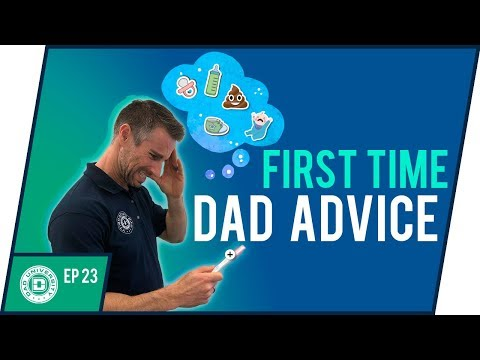First Time Dad Advice - Tips For New Dads Before The Baby Is Born(Parenting Tips 2018)