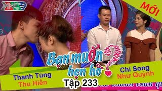 BẠN MUỐN HẸN HÒ | Tập 233 UNCUT | Thanh Tùng - Thu Hiền | Chí Song - Như Quỳnh | 020117 💖