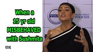 Sushmita's SHOCKING Revelation: 15 yr old MISBEHAVED with ..