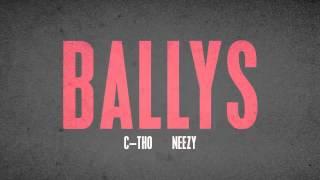 C-tho x Neezy - Ballys
