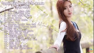Tuyển Tập Nhạc Thế Hệ 8x 9x 10x Remix - Tổng Hợp Việt Mix Hay Nhất