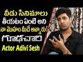 Goodachari Adivi Sesh about Tollywood entry