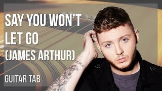 EASY Guitar Tab: How to play Say You Won't Let Go by James Arthur