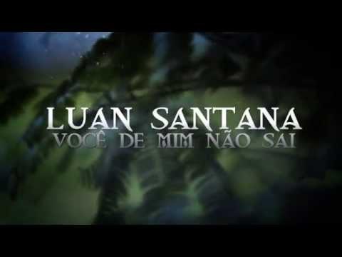 Baixar Luan Santana - Você de Mim Não Sai