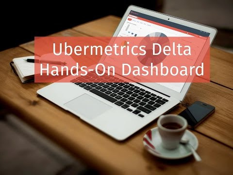 uberMetrics DELTA - Hands-On Dashboard