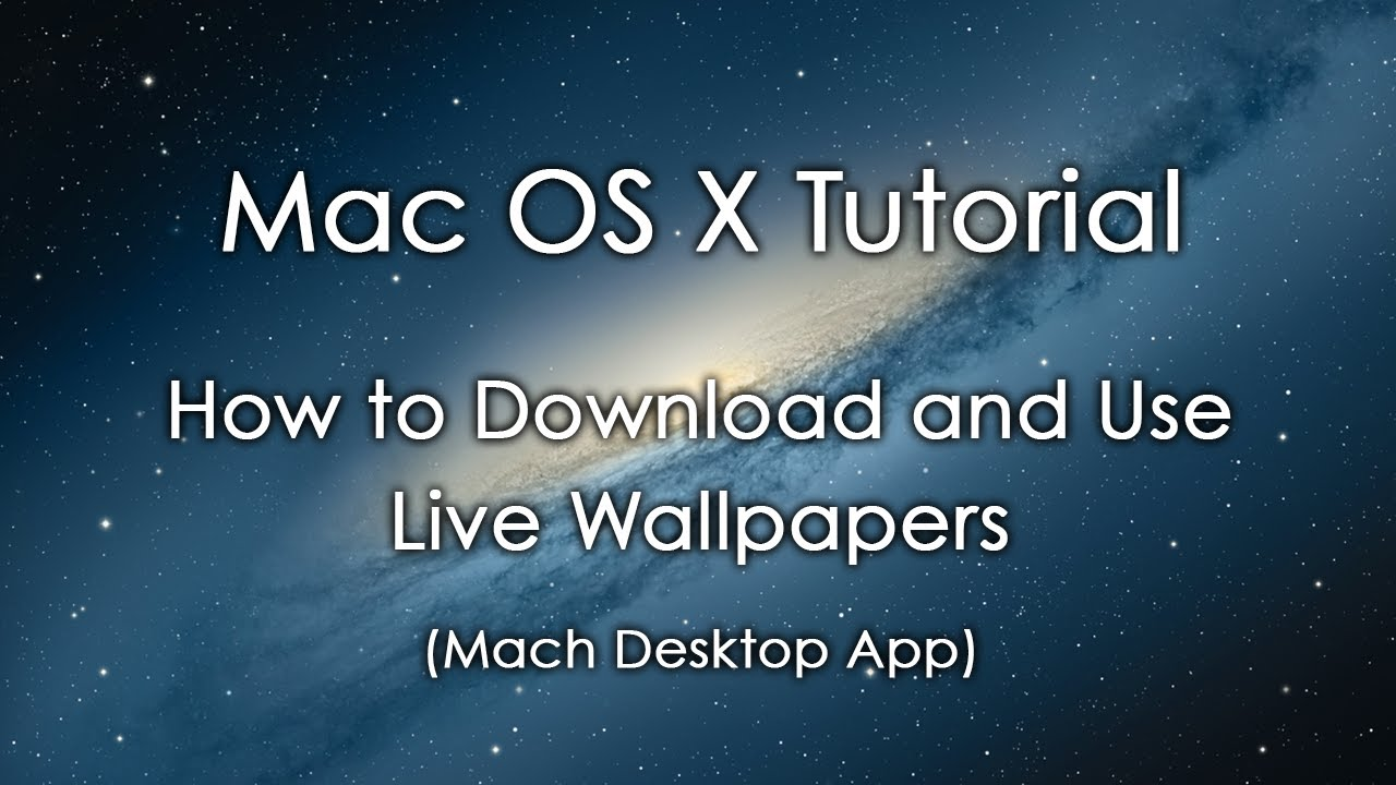 Mac OS X Tutorial: How to Download and Use Live Wallpapers ...